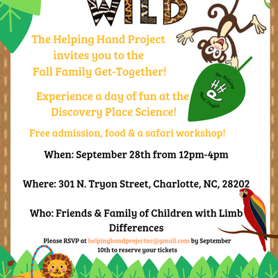Hi everyone.  The Helping Hand Project is having a family get-together Saturday, September 28th in Charlotte, NC. I've attached a flyer.  This is an event for children with limb differences and their families - mostly attended by families within our own network, but open to others! Our goal as always is to make this a fun event for the kids and a helpful event for the parents.  If you've delivered devices or are otherwise in contact with families of children with limb differences, please share this information.  Please reach out to me or the email on the attached flier if you'd like more information. Thanks